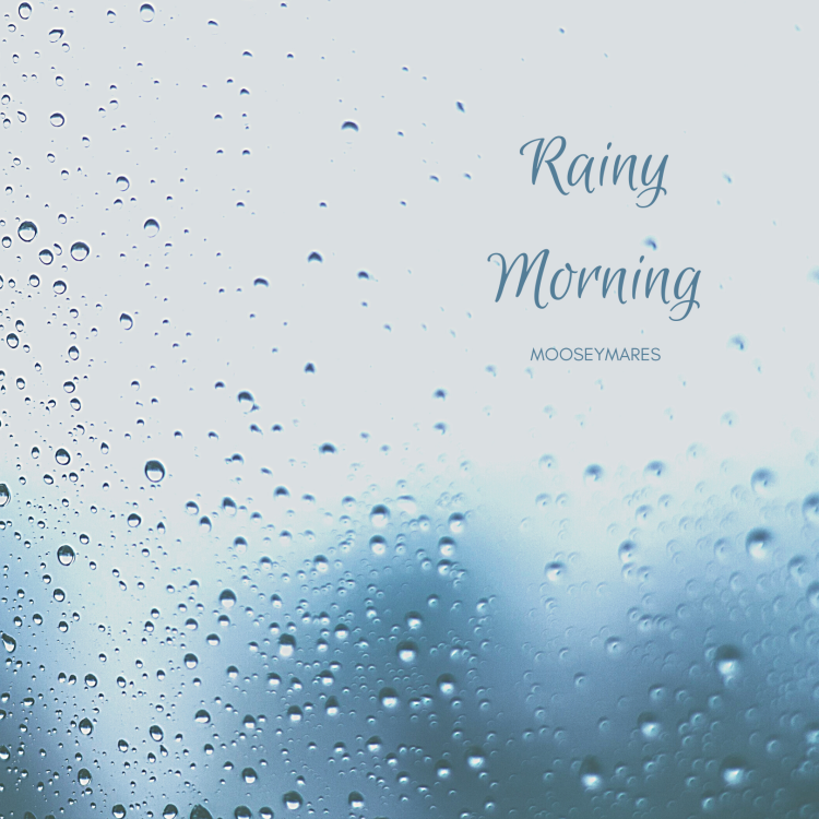 Rainy Morning | Poetry on Mooseymares