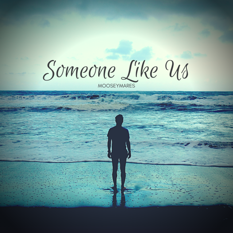 Someone Like Us | Poetry on Mooseymares